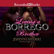 Loving a Borrego Brother by  Johnni Sherri audiobook