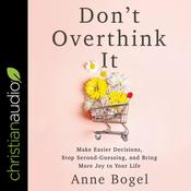 Don't Overthink It by  Anne Bogel audiobook