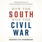 How the South Won the Civil War by  Heather Cox Richardson audiobook