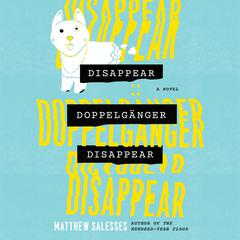 Disappear Doppelgänger Disappear by Matthew Salesses audiobook
