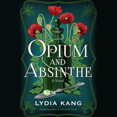 Opium and Absinthe by Lydia Kang audiobook