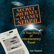 Secret Journey to Planet Serpo by  Len Kasten audiobook