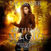 Autumn Magic by  T.M. Cromer audiobook
