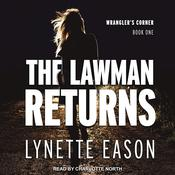 The Lawman Returns by  Lynette Eason audiobook