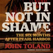But Not in Shame by  John Toland audiobook