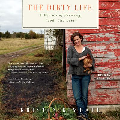 The Dirty Life by Kristin Kimball audiobook