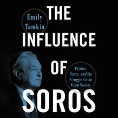The Influence of Soros by Emily Tamkin audiobook