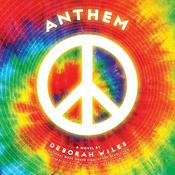 Anthem (The Sixties Trilogy #3) by  Deborah Wiles audiobook