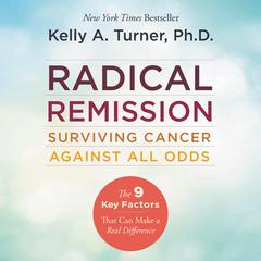 Radical Remission by Kelly A. Turner audiobook