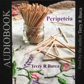 Peripeteia by  Terry R. Barca audiobook