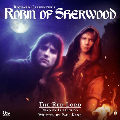 Richard Carpenters's - Robin of Sherwood: The Red Lord by Paul Kane audiobook