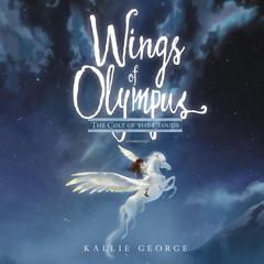 Wings of Olympus: The Colt of the Clouds by Kallie George audiobook
