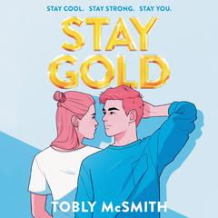 Stay Gold by Tobly McSmith audiobook