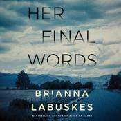 Her Final Words by  Brianna Labuskes audiobook