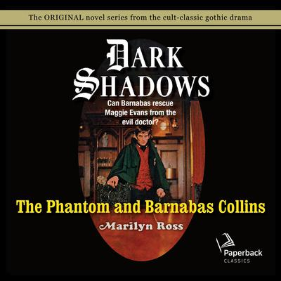 The Phantom and Barnabas Collins by Marilyn Ross audiobook