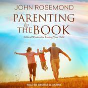 Parenting by The Book by  John Rosemond audiobook