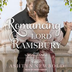 Romancing Lord Ramsbury by Ashtyn Newbold audiobook