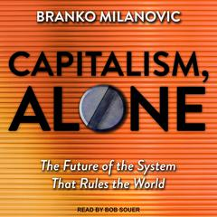 Capitalism, Alone by Branko Milanovic audiobook