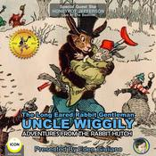 The Long Eared Rabbit Gentleman Uncle Wiggily - Adventures From The Rabbit Hutch by  Howard R. Garis audiobook