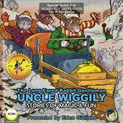 The Long Eared Rabbit Gentleman Uncle Wiggily - Stories Of Magic & Fun by  Howard R. Garis audiobook