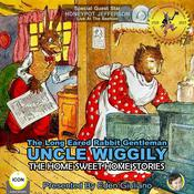 The Long Eared Rabbit Gentleman Uncle Wiggily - The Home Sweet Home Stories by  Howard R. Garis audiobook