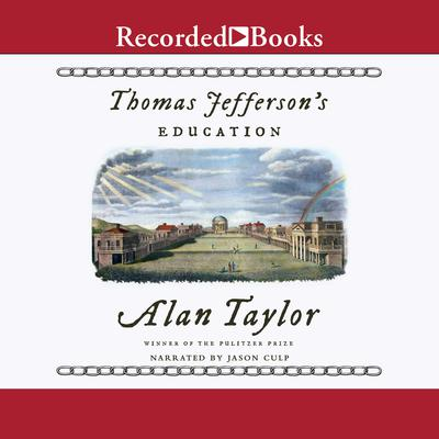 Thomas Jefferson's Education by Alan Taylor audiobook