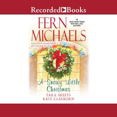 A Snowy Little Christmas by Fern Michaels audiobook