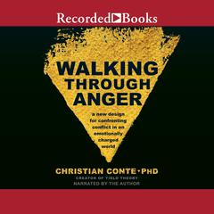 Walking Through Anger by Christian  Conte, M.D. audiobook