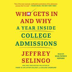 Who Gets In and Why by Jeffrey J. Selingo audiobook