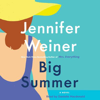 Big Summer by Jennifer Weiner audiobook