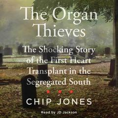 The Organ Thieves by Chip Jones audiobook