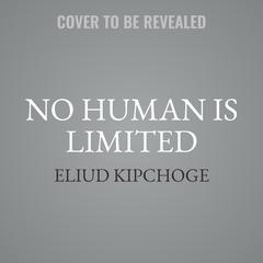 No Human is Limited by Eliud Kipchoge audiobook