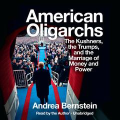 American Oligarchs by Andrea Bernstein audiobook