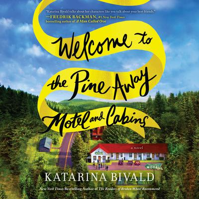 Welcome to the Pine Away Motel and Cabins by Katarina Bivald audiobook