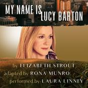My Name Is Lucy Barton (Dramatic Production) by  Rona Munro audiobook