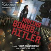 Making Bombs for Hitler by  Marsha Forchuk Skrypuch audiobook