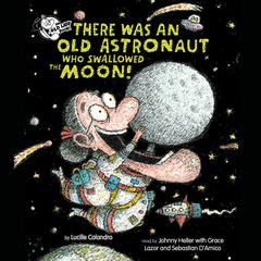 There Was an Old Astronaut Who Swallowed the Moon! by Lucille Colandro audiobook