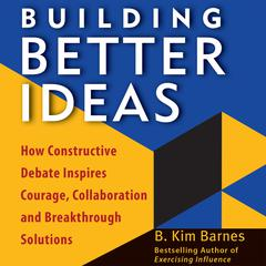 Building Better Ideas by B. Kim Barnes audiobook