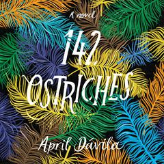142 Ostriches by April Davila audiobook