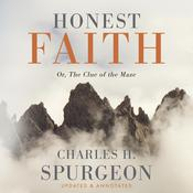 Honest Faith by  Charles H. Spurgeon audiobook