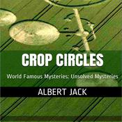 Who Really Makes Crop Circles? by  Albert Jack audiobook