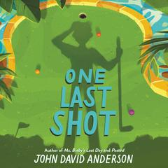 One Last Shot by John David Anderson audiobook