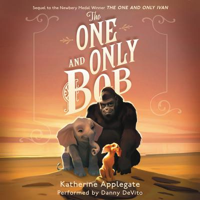 The One and Only Bob by Katherine Applegate audiobook