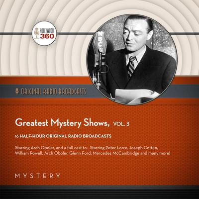 Greatest Mystery Shows, Vol. 3 by Black Eye Entertainment audiobook