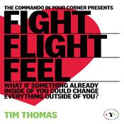 Fight, Flight, or Feel by  Tim Thomas audiobook