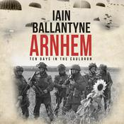 Arnhem by  Iain Ballantyne audiobook