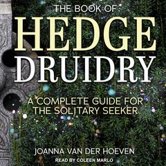 The Book of Hedge Druidry by Joanna van der Hoeven audiobook