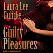 Guilty Pleasures by  Laura Lee Guhrke audiobook