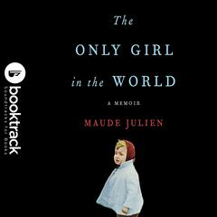 The Only Girl in the World by Maude Julien audiobook