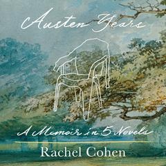 Austen Years by Rachel Cohen audiobook
